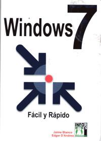 Windows 7 -  Fácil y rápido
