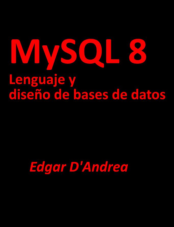 MySQL 8: Lenguaje y diseño de bases de datos